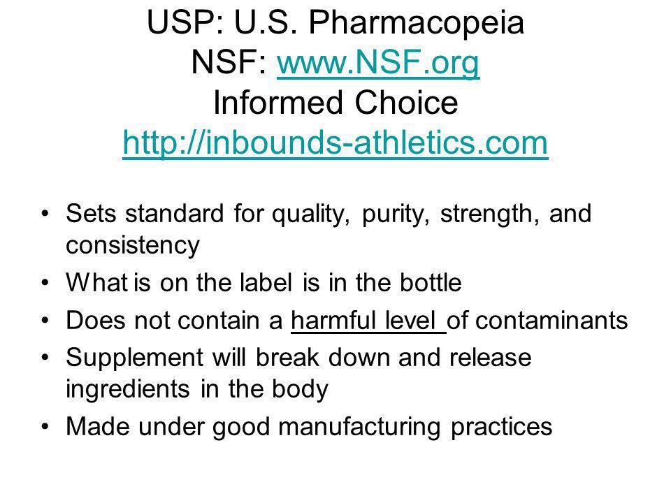 USP: U.S. Pharmacopeia NSF: www.NSF.org Informed Choice http://inbounds-athletics.comwww.NSF.org http://inbounds-athletics.com Sets standard for quali