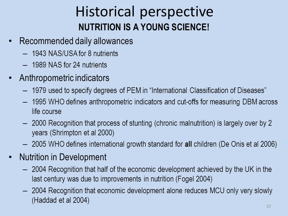 Historical perspective NUTRITION IS A YOUNG SCIENCE.