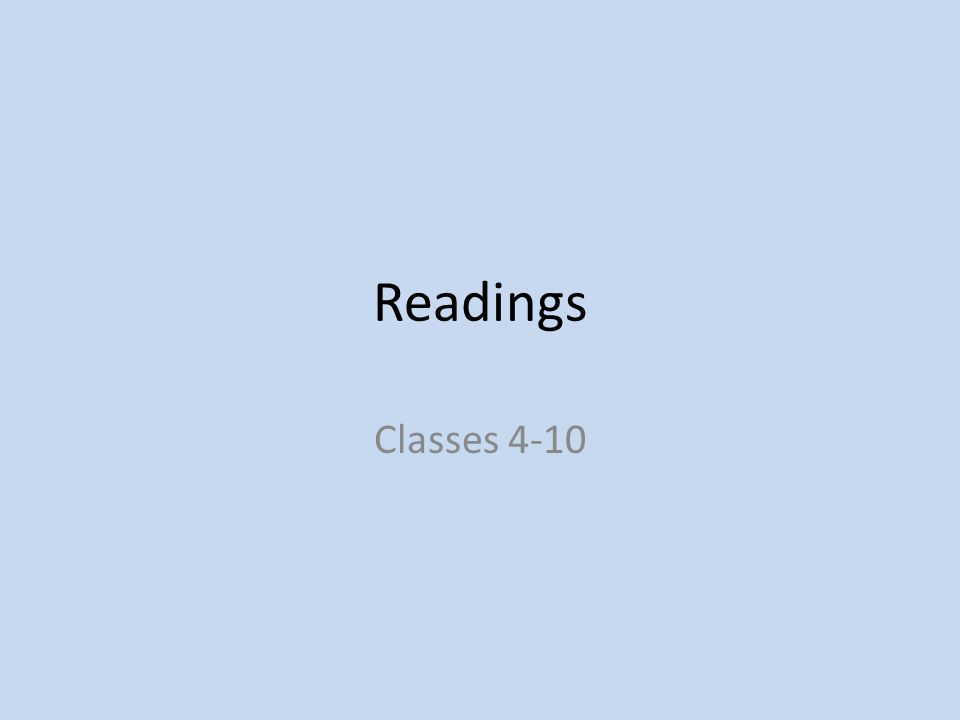 Readings Classes 4-10