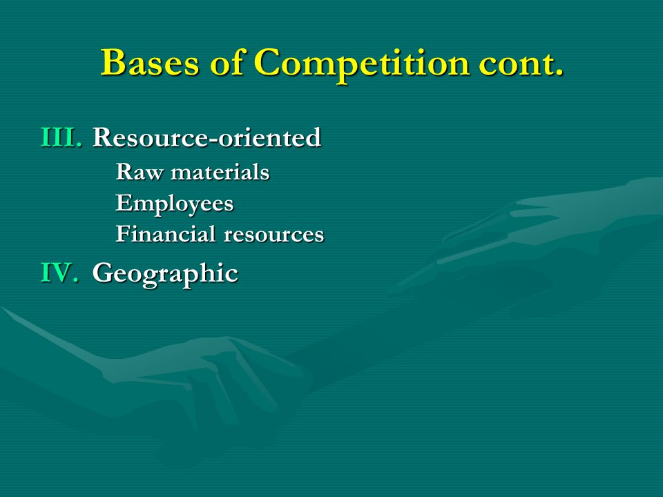 Bases of Competition cont.