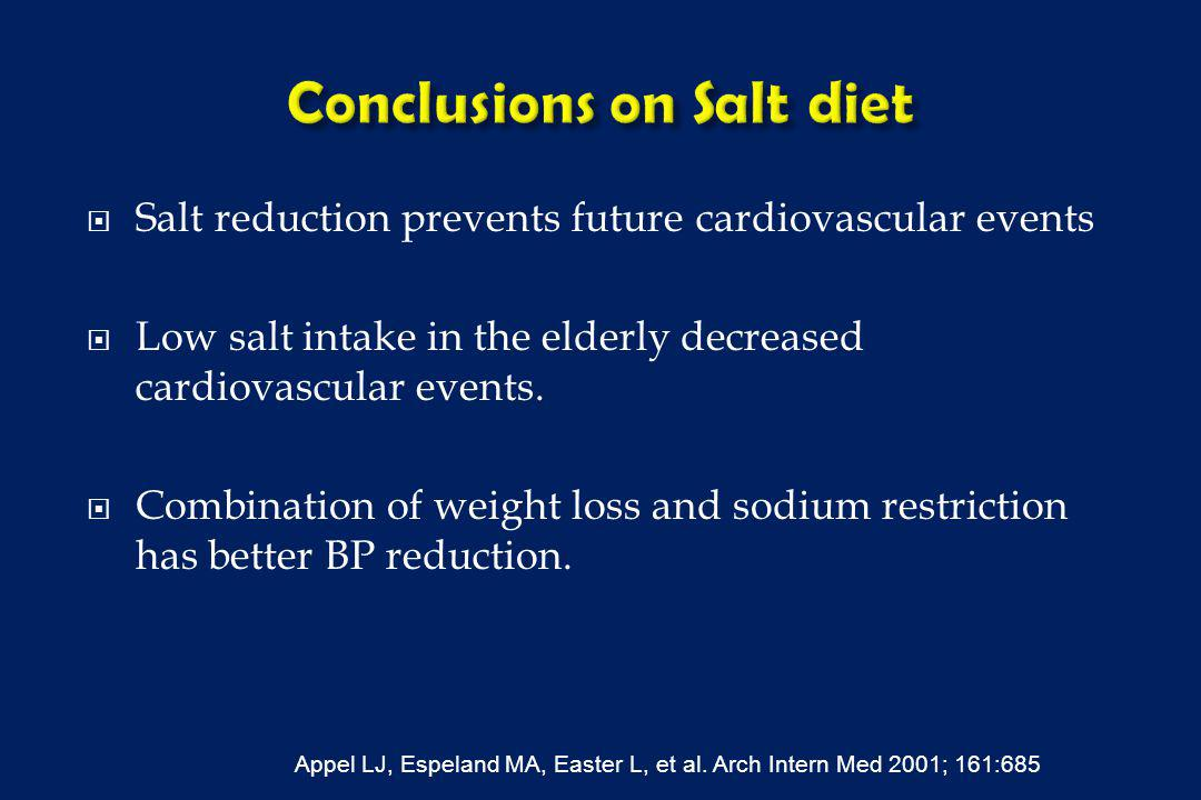 Salt reduction prevents future cardiovascular events Low salt intake in the elderly decreased cardiovascular events.