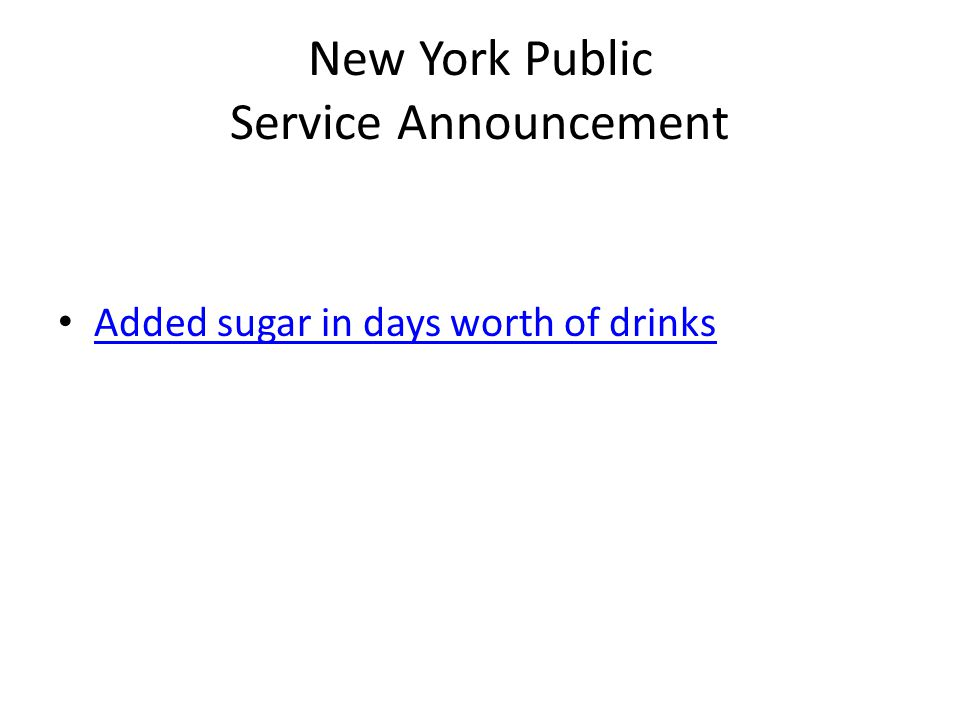 New York Public Service Announcement Added sugar in days worth of drinks