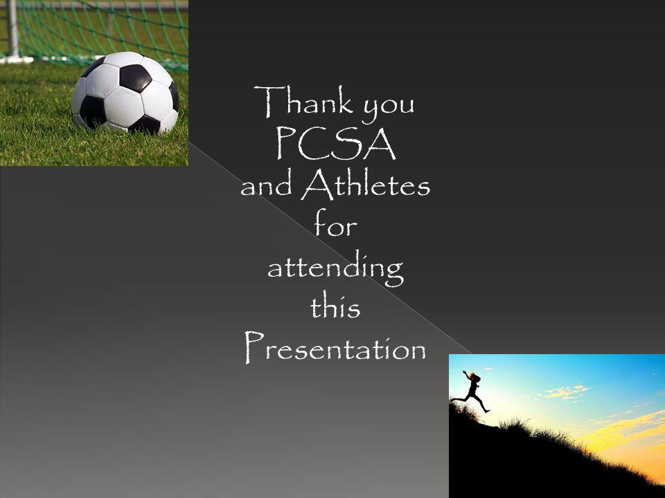 Thank you PCSA and Athletes for attending this Presentation