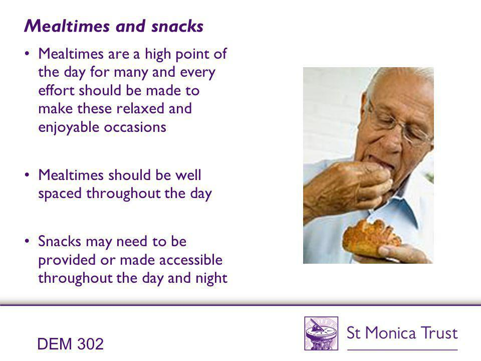 Mealtimes and snacks Mealtimes are a high point of the day for many and every effort should be made to make these relaxed and enjoyable occasions Meal