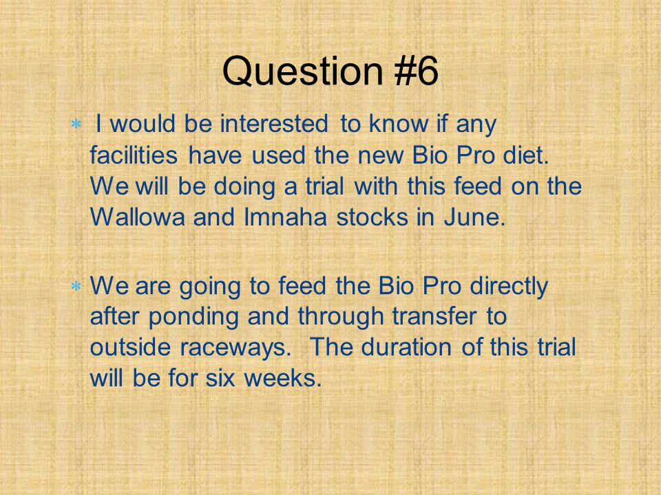 I would be interested to know if any facilities have used the new Bio Pro diet.