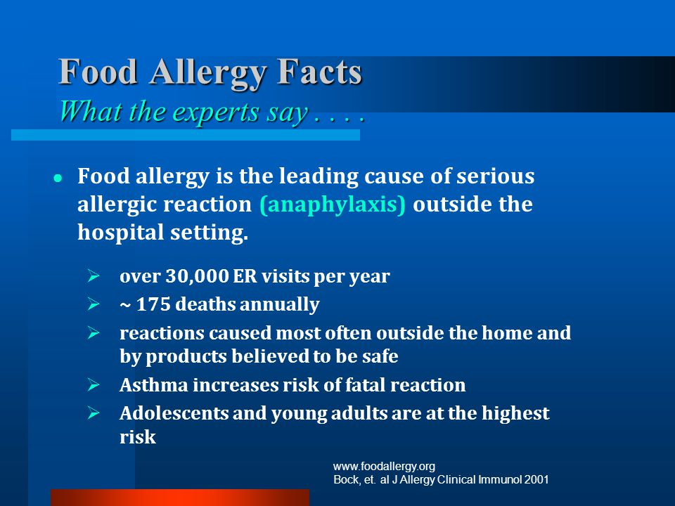 Food Allergy Facts What the experts say.... Food allergy is the leading cause of serious allergic reaction (anaphylaxis) outside the hospital setting.