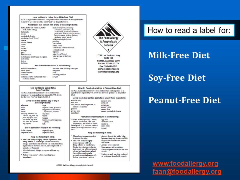 How to read a label for: Milk-Free Diet Soy-Free Diet Peanut-Free Diet www.foodallergy.org faan@foodallergy.org