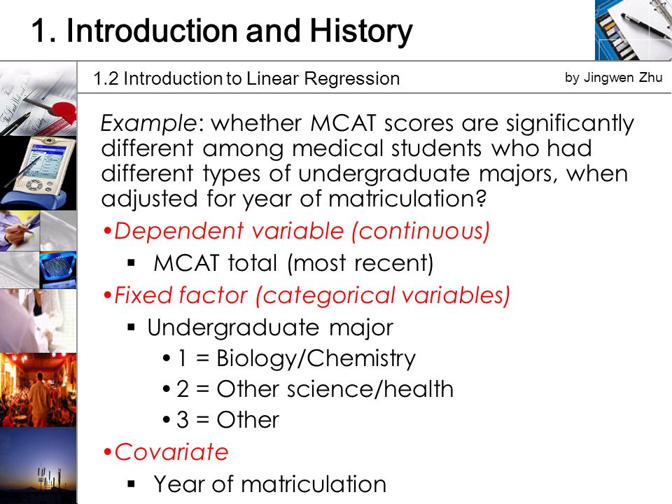 Example: whether MCAT scores are significantly different among medical students who had different types of undergraduate majors, when adjusted for year of matriculation.