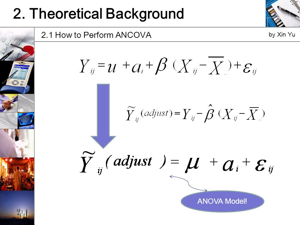 2. Theoretical Background 2.1 How to Perform ANCOVA by Xin Yu ANOVA Model!