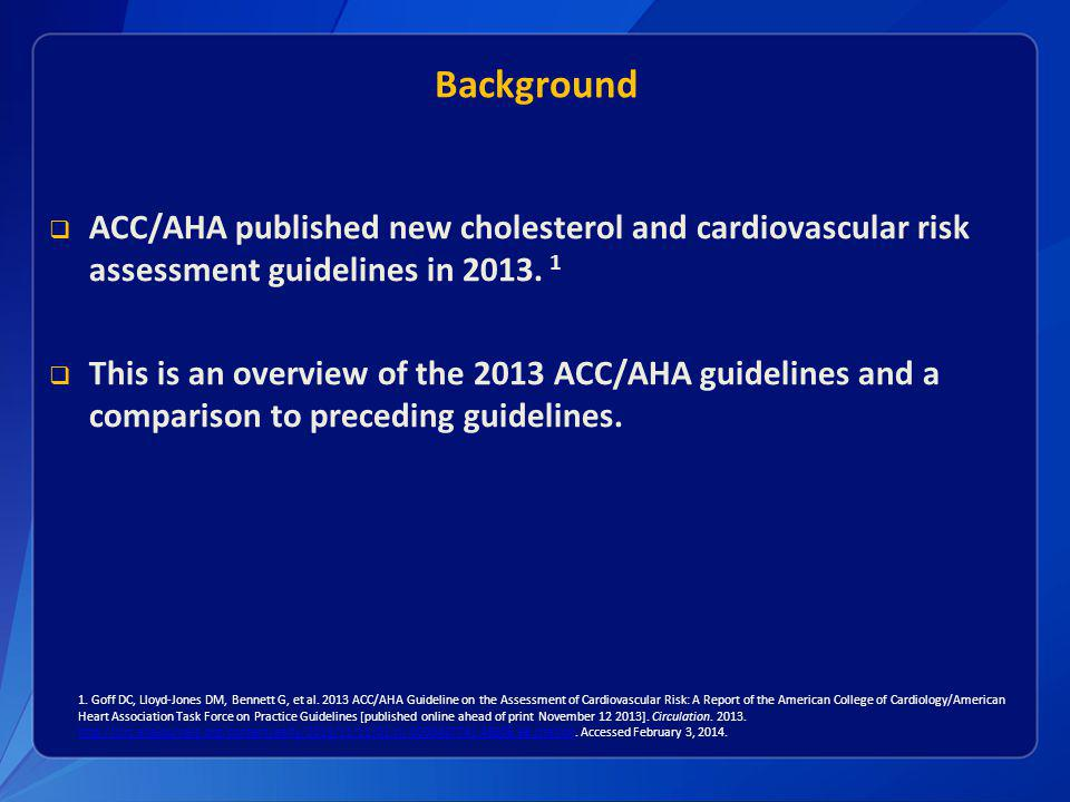 Background ACC/AHA published new cholesterol and cardiovascular risk assessment guidelines in 2013.