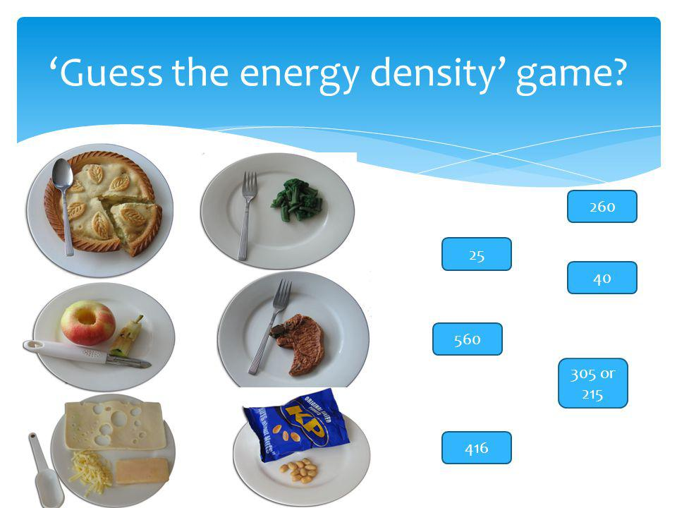 Guess the energy density game? 25 260 40 560 305 or 215 416