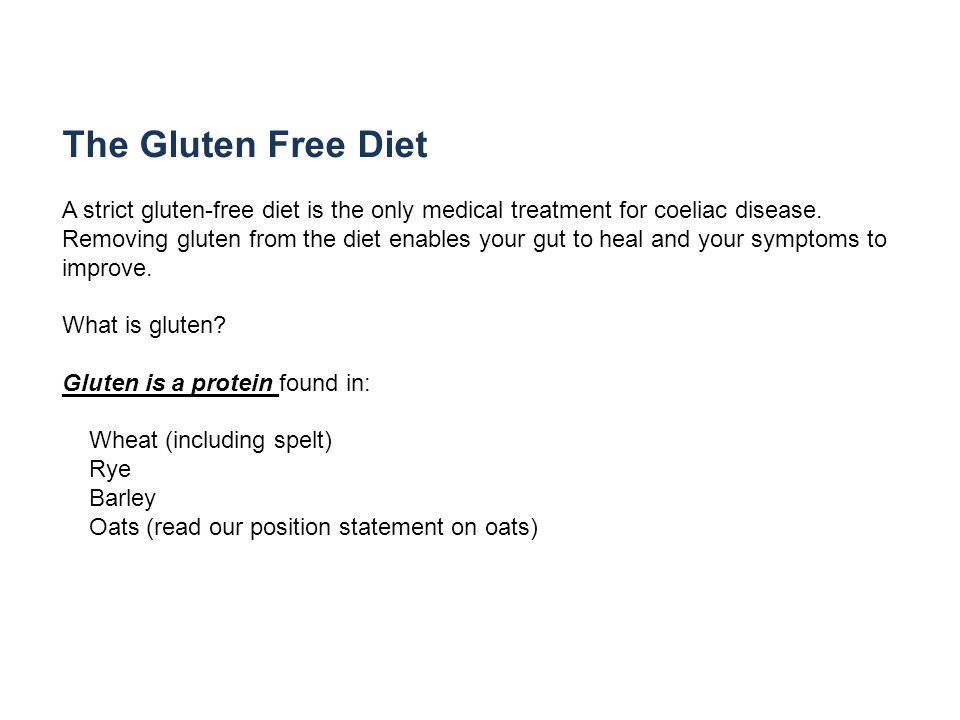 The Gluten Free Diet A strict gluten-free diet is the only medical treatment for coeliac disease.