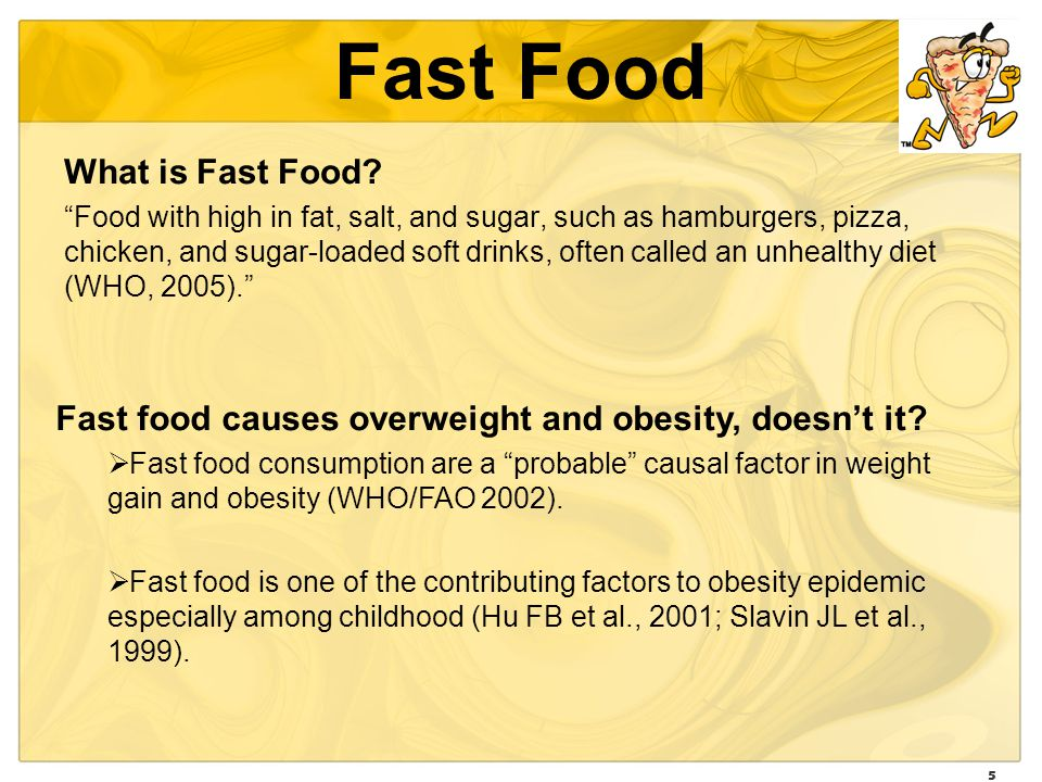 5 Fast Food What is Fast Food.