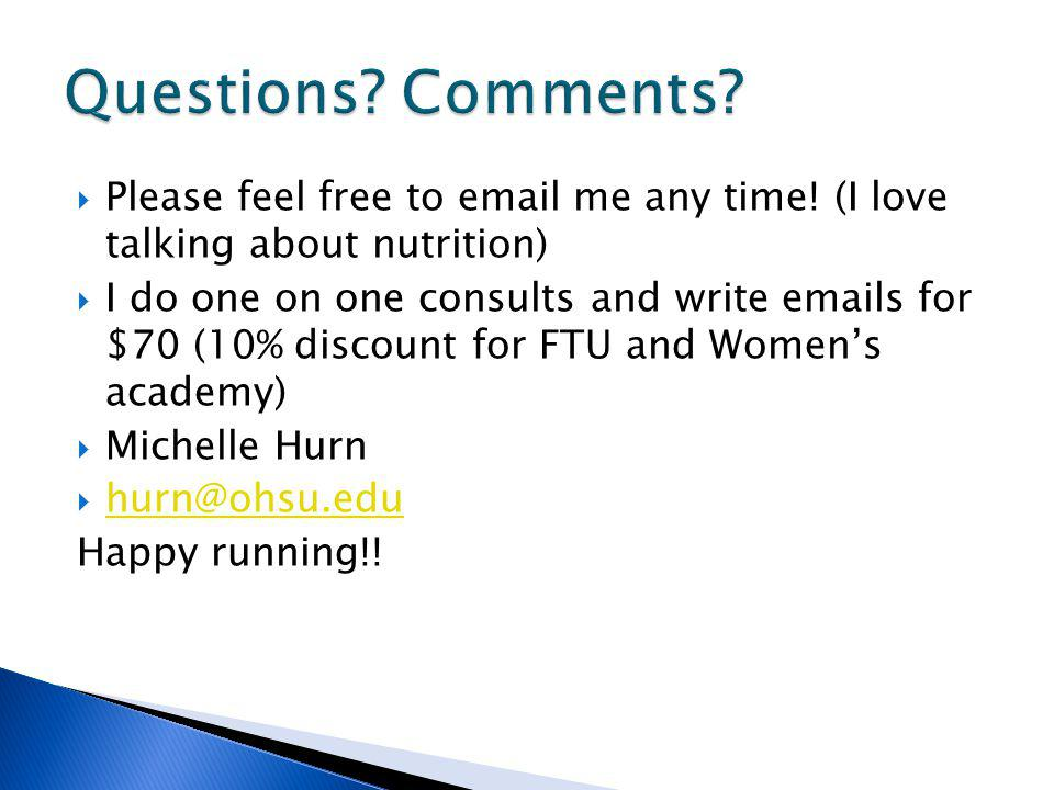 Please feel free to email me any time! (I love talking about nutrition) I do one on one consults and write emails for $70 (10% discount for FTU and Wo