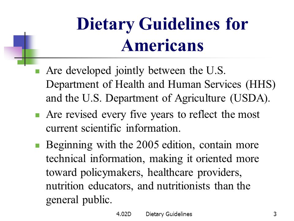 Guidelines are established to: Encourage most Americans to: Make wiser food choices.