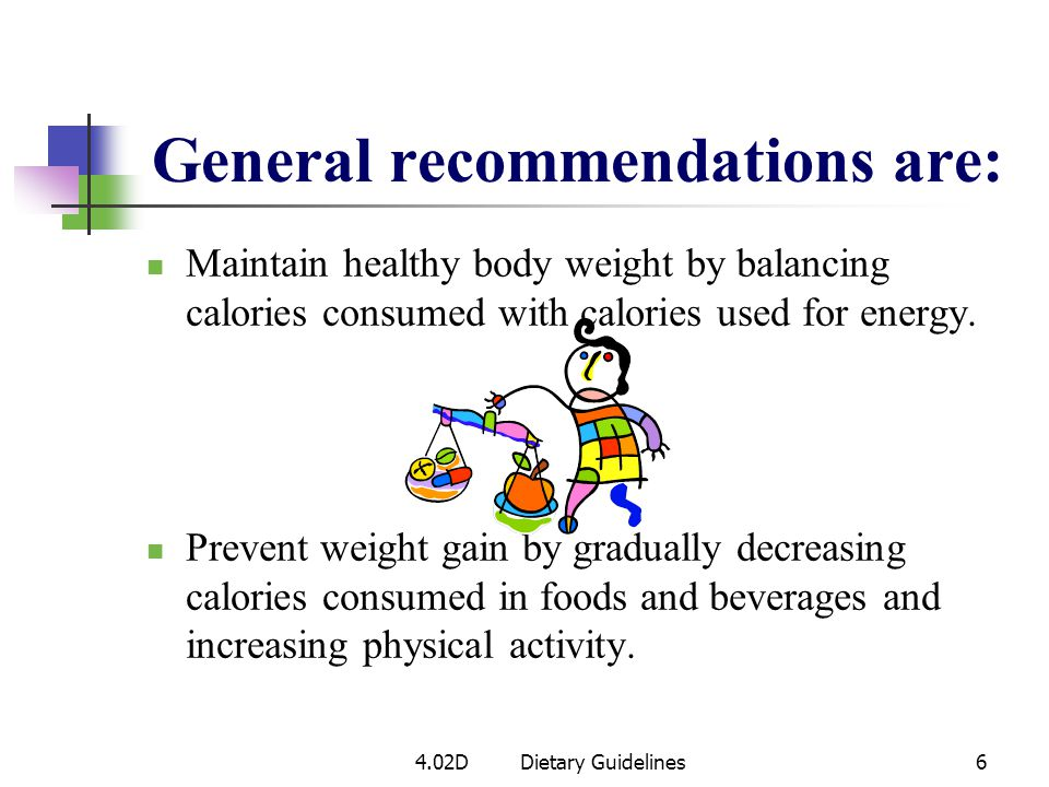 General recommendations are: Participate in regular physical activity and limit sedentary activities.