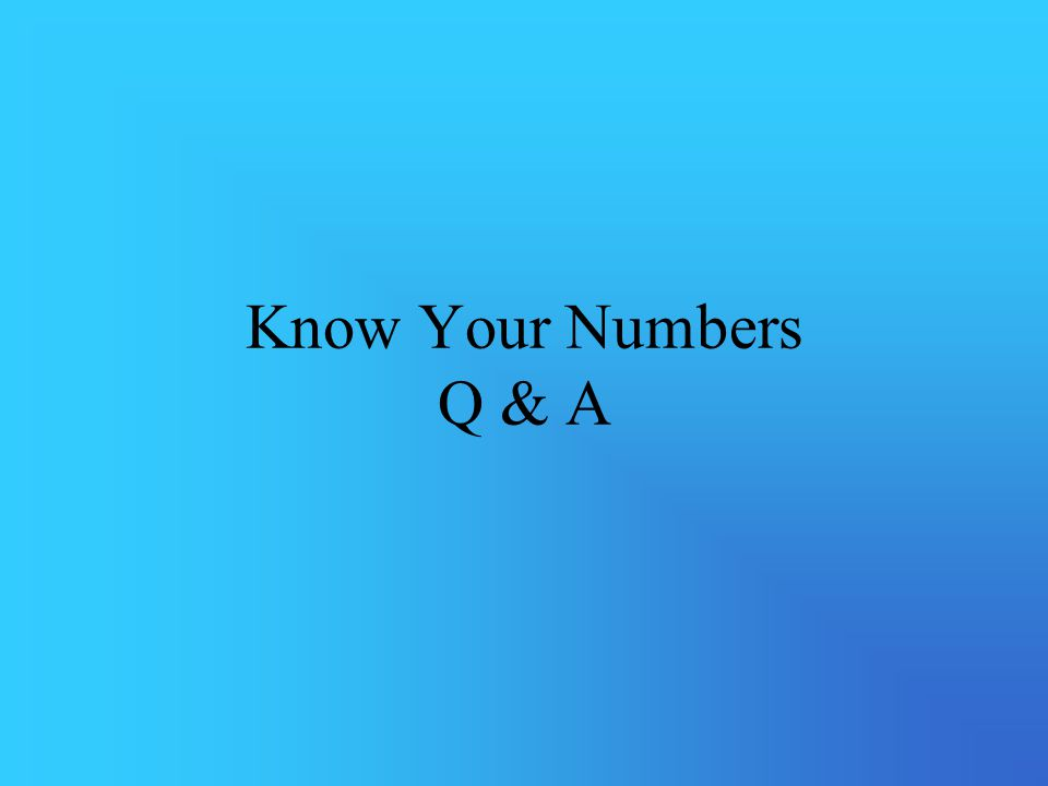 Know Your Numbers Q & A