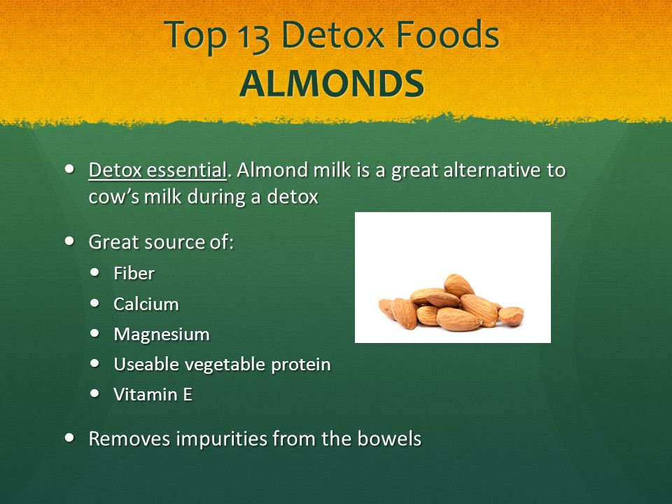 Top 13 Detox Foods ALMONDS Detox essential.