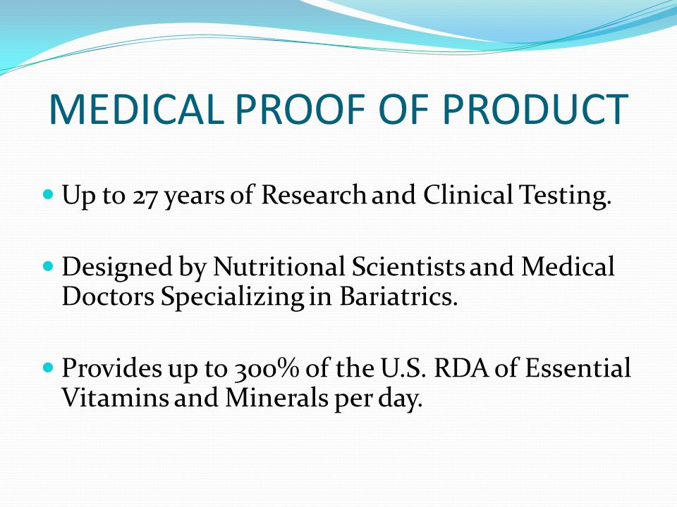 MEDICAL PROOF OF PRODUCT Up to 27 years of Research and Clinical Testing.