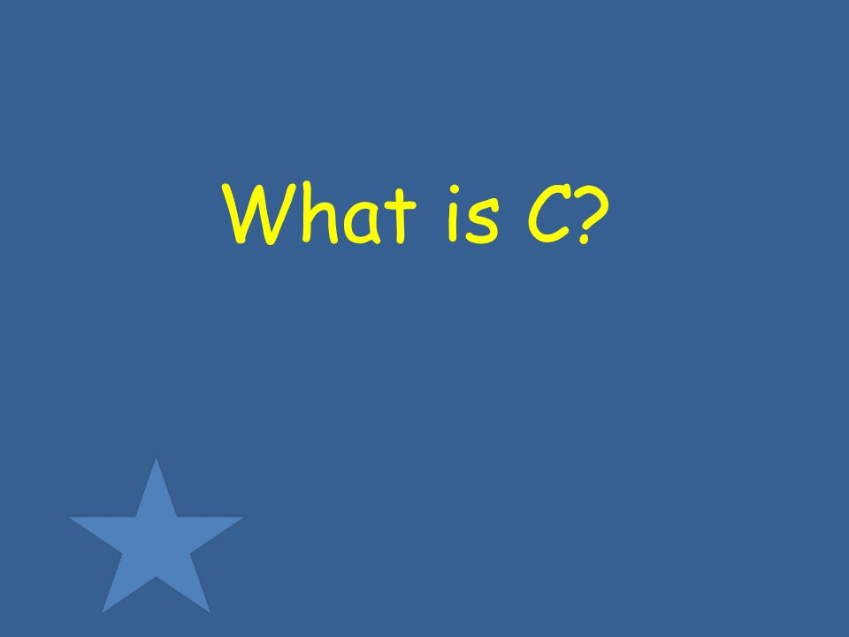 What is C?