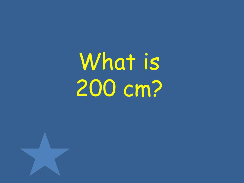 What is 200 cm