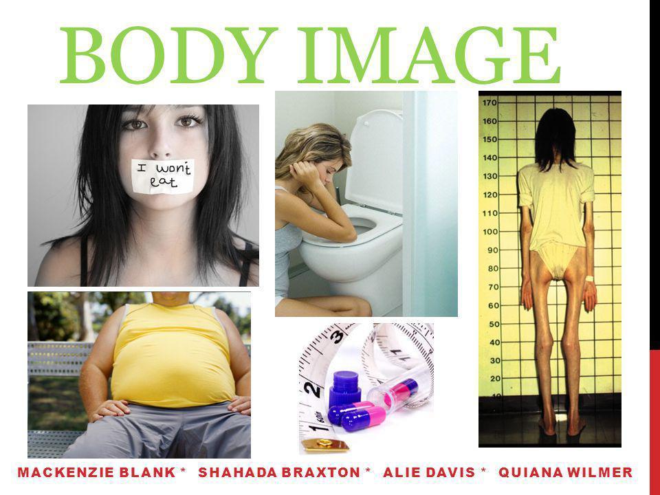 BODY IMAGE MACKENZIE BLANK * SHAHADA BRAXTON * ALIE DAVIS * QUIANA WILMER