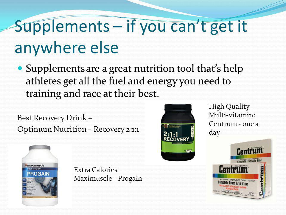Supplements – if you cant get it anywhere else Supplements are a great nutrition tool thats help athletes get all the fuel and energy you need to trai