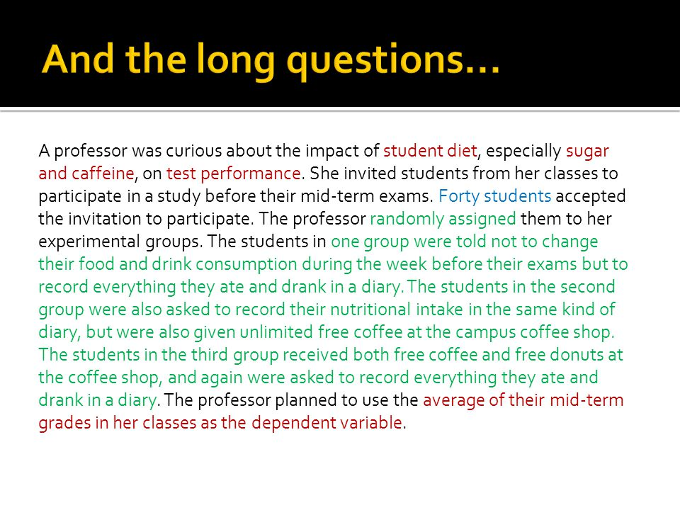 A professor was curious about the impact of student diet, especially sugar and caffeine, on test performance.