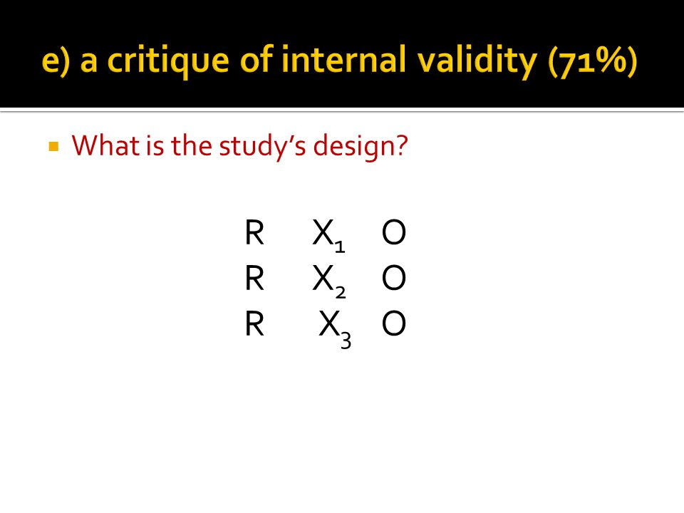What is the studys design? RX 1 O RX 2 O R X 3 O