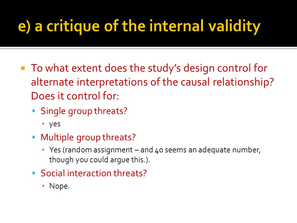 To what extent does the studys design control for alternate interpretations of the causal relationship? Does it control for: Single group threats? yes
