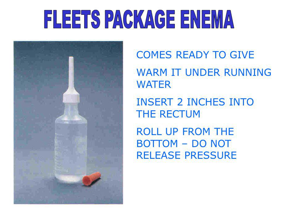 COMES READY TO GIVE WARM IT UNDER RUNNING WATER INSERT 2 INCHES INTO THE RECTUM ROLL UP FROM THE BOTTOM – DO NOT RELEASE PRESSURE