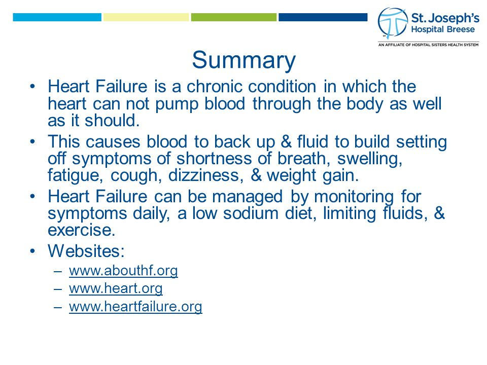 Summary Heart Failure is a chronic condition in which the heart can not pump blood through the body as well as it should.