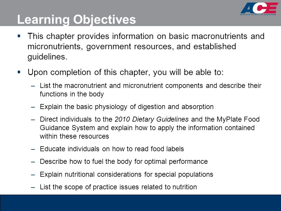 Learning Objectives This chapter provides information on basic macronutrients and micronutrients, government resources, and established guidelines.
