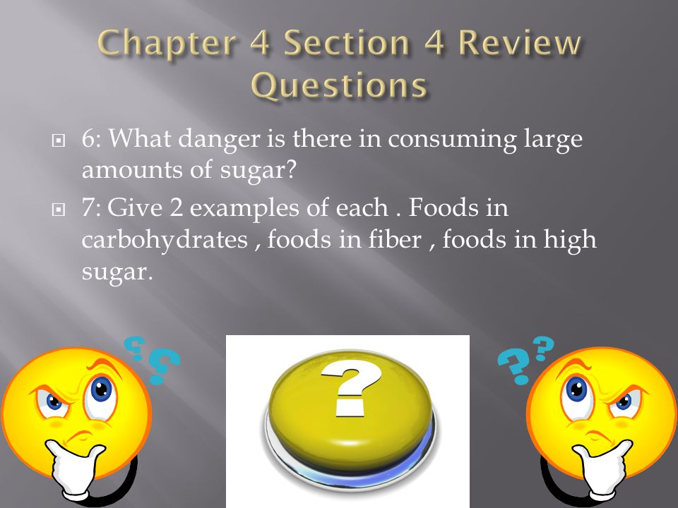 6: What danger is there in consuming large amounts of sugar.