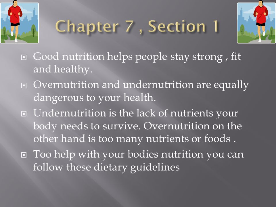 Good nutrition helps people stay strong, fit and healthy.