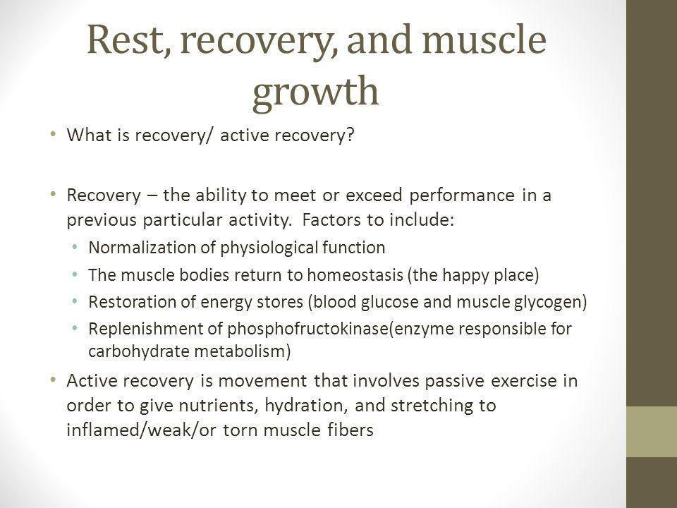 Rest, recovery, and muscle growth What is recovery/ active recovery.