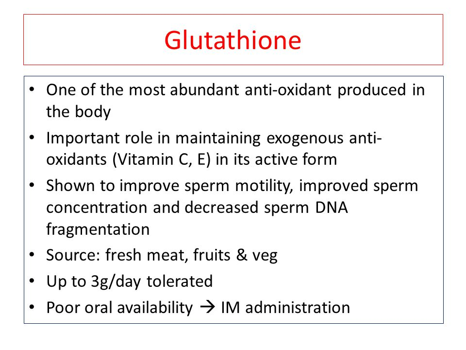 Glutathione One of the most abundant anti-oxidant produced in the body Important role in maintaining exogenous anti- oxidants (Vitamin C, E) in its ac