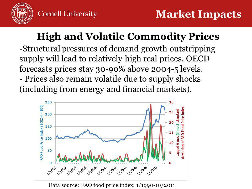 High and Volatile Commodity Prices -Structural pressures of demand growth outstripping supply will lead to relatively high real prices.