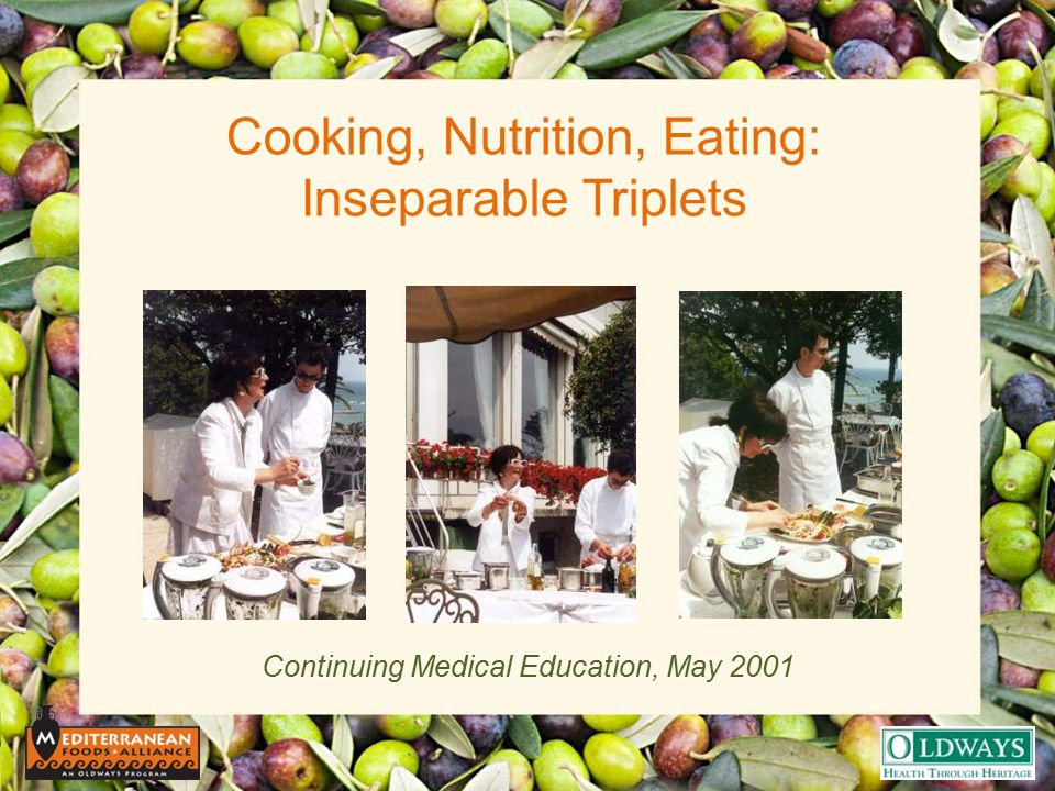 Cooking, Nutrition, Eating: Inseparable Triplets Continuing Medical Education, May 2001