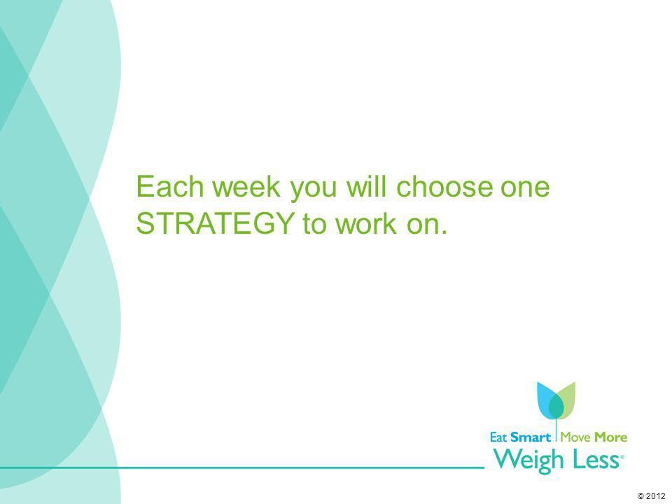 Each week you will choose one STRATEGY to work on.