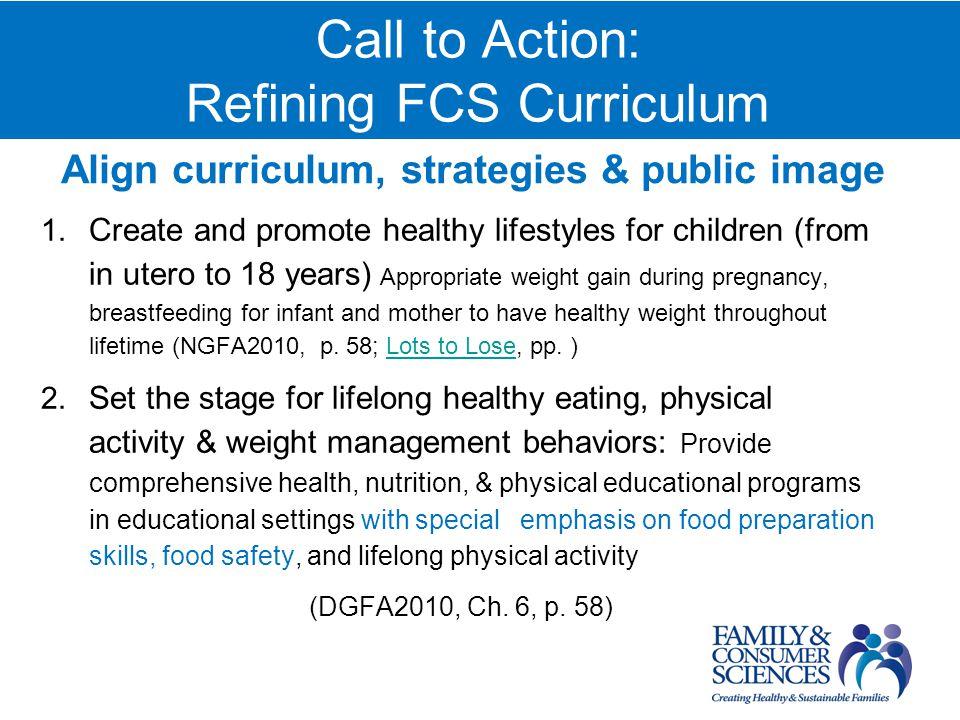 Call to Action: Refining FCS Curriculum Align curriculum, strategies & public image 1.