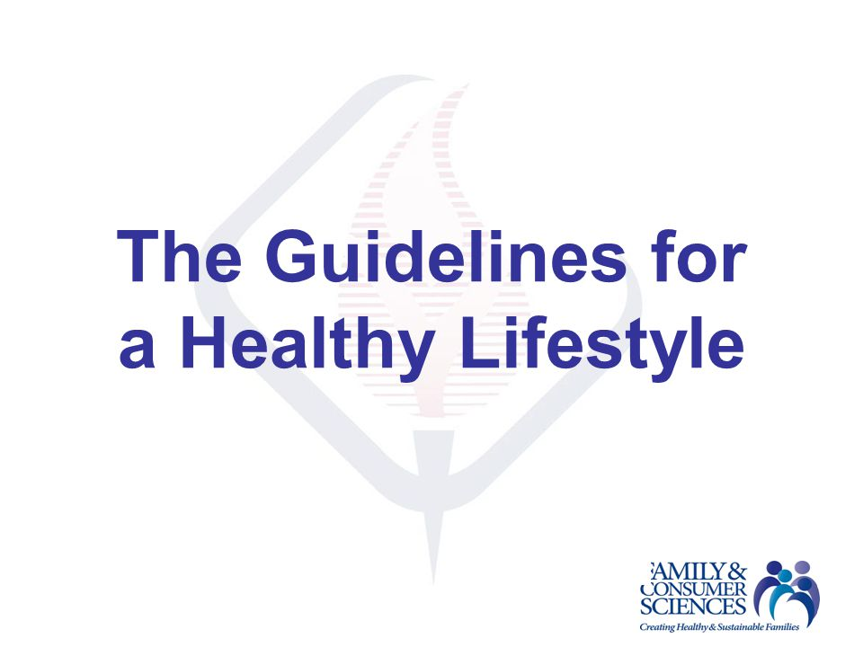 The Guidelines for a Healthy Lifestyle