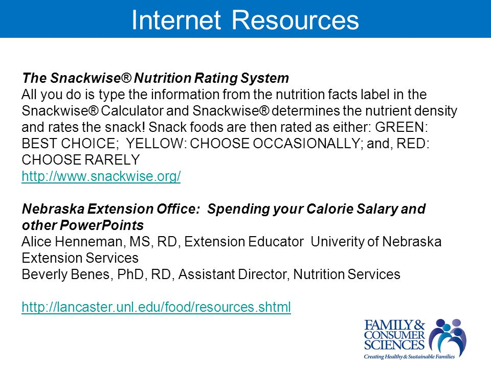 Internet Resources The Snackwise® Nutrition Rating System All you do is type the information from the nutrition facts label in the Snackwise® Calculator and Snackwise® determines the nutrient density and rates the snack.