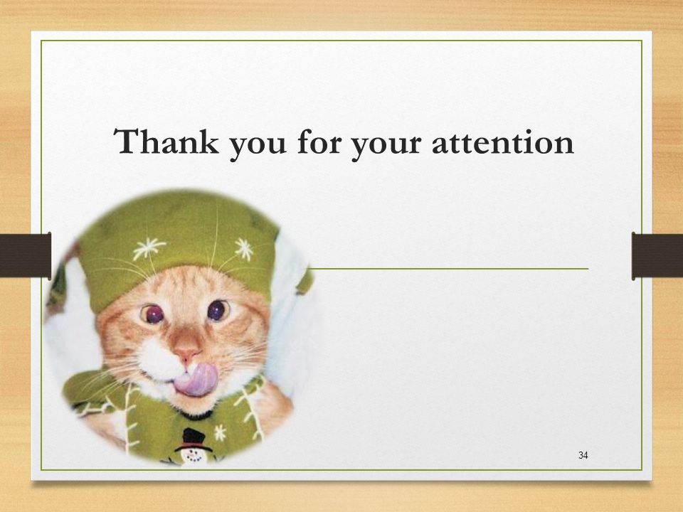 Thank you for your attention 34