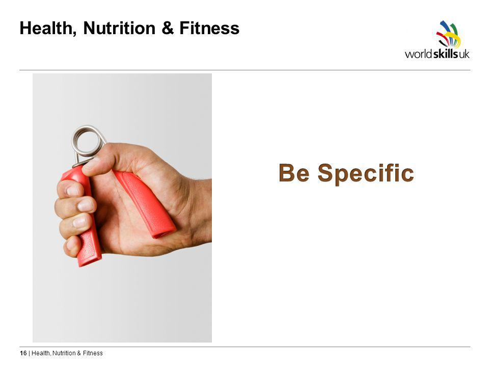 16 | Health, Nutrition & Fitness Health, Nutrition & Fitness