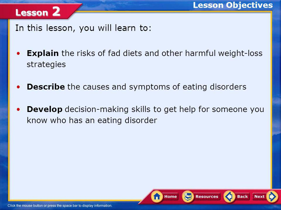 Lesson 2 Physical consequences of anorexia are related to malnutrition and starvation.