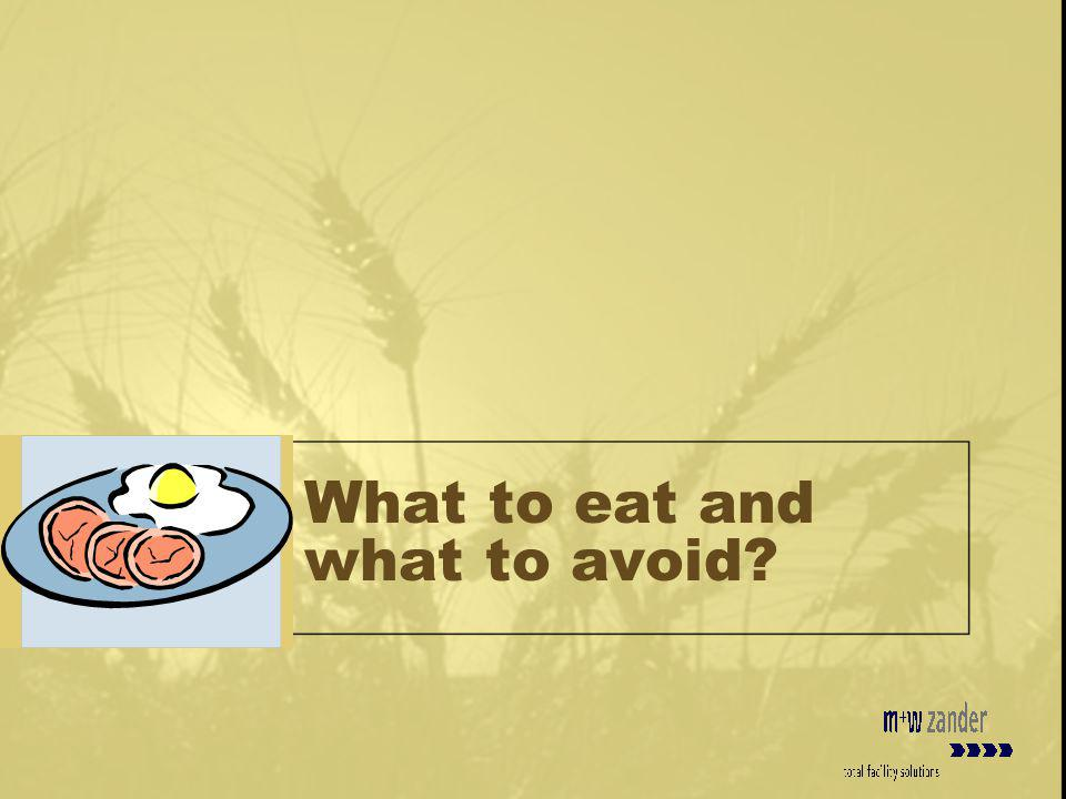 What to eat and what to avoid