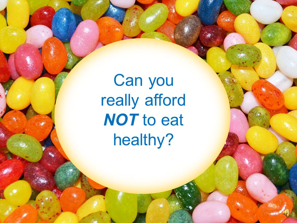 Can you really afford NOT to eat healthy?