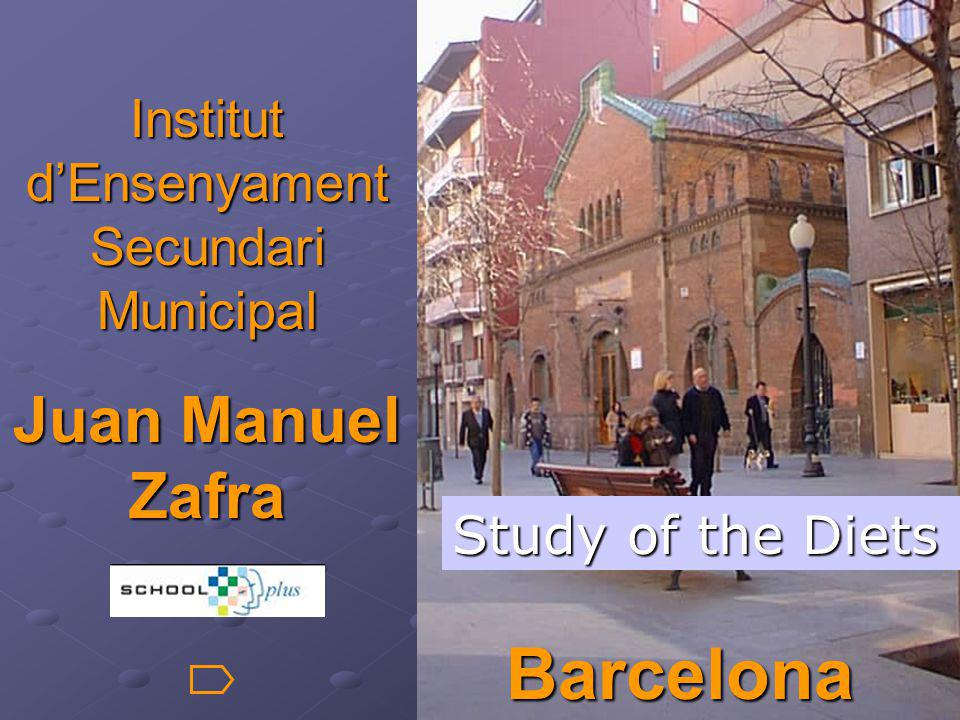Institut dEnsenyament Secundari Municipal Juan Manuel Zafra Barcelona Study of the Diets