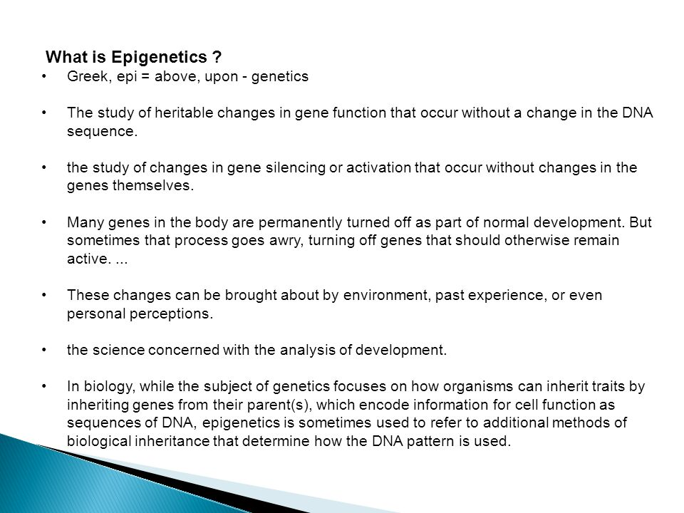 What is Epigenetics .
